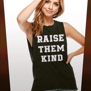 """""""Raise Them Kind"""" Ladies Muscle Tank"""